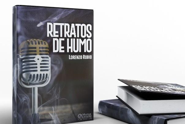 Presentación del libro 'Retratos de humo' de Lorenzo Rubio